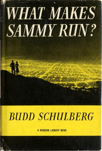 an analysis of what makes sammy run by budd schulberg What makes sammy run the classic book that shaped two generations view of the movie business and introduced the is the archetypal hollywood player sammy glick he s .